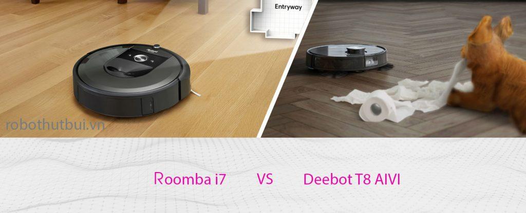 So sánh Ecovacs Deebot T8 AIVI và iRobot Roomba i7